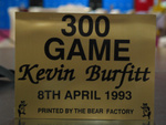 My 300 game plaque at Knox Tenpin Bowl.