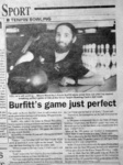 My 300 game, bowled at Knox Tenpin Bowl on 8th April 1993.  The game was only the 10th sanctioned 300 game in 5-man teams in Australia, and the first ever 300 game at Knox.